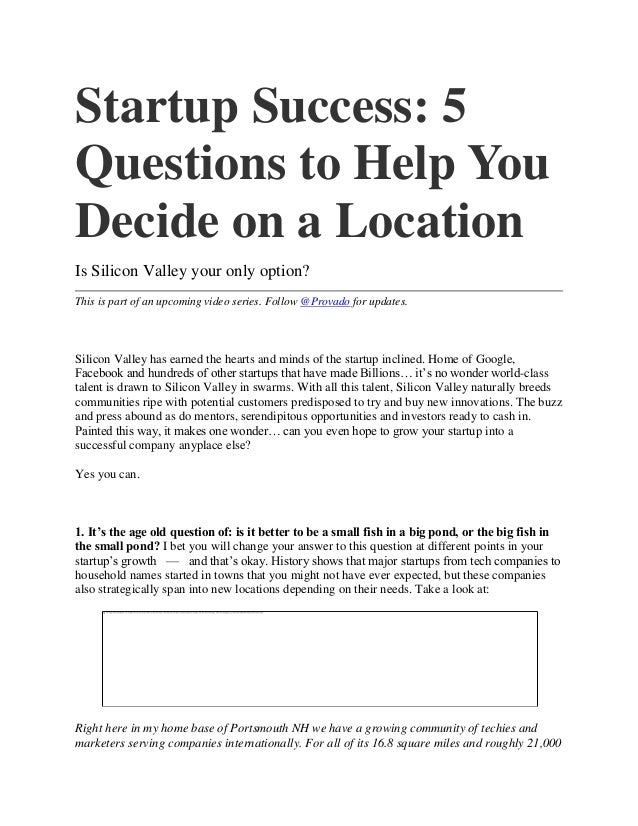Startup Success: 5 Questions to Help You Decide on a Location Is Silicon Valley your only option? This is part of an upcom...
