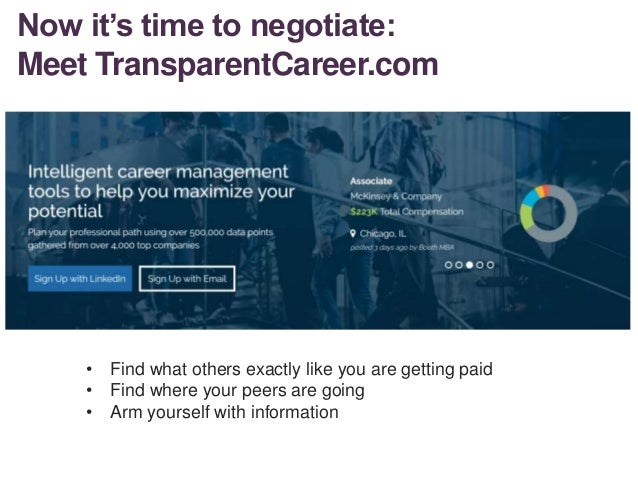 Now it's time to negotiate: Meet TransparentCareer.com • Find what others exactly like you are getting paid • Find where y...