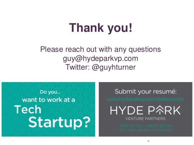 22 Thank you! Please reach out with any questions guy@hydeparkvp.com Twitter: @guyhturner