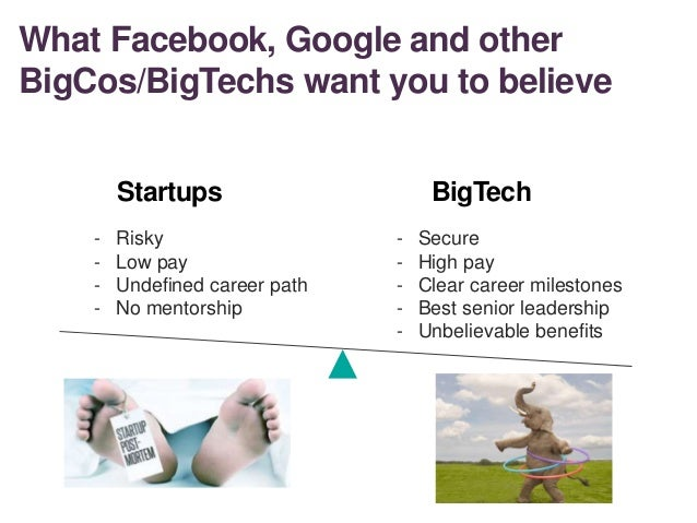 What Facebook, Google and other BigCos/BigTechs want you to believe - Secure - High pay - Clear career milestones - Best s...