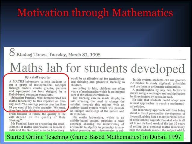 Motivation through MathematicsStarted Online Teaching (Game Based Mathematics) in Dubai, 1997