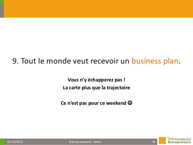 Le plan d'affaires parfait ?•   A dream team: capable, experienced, committed, adaptable and trustworthy•   Strong governa...