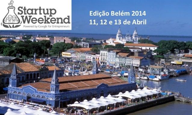 Edição Belém 2014 11, 12 e 13 de Abril