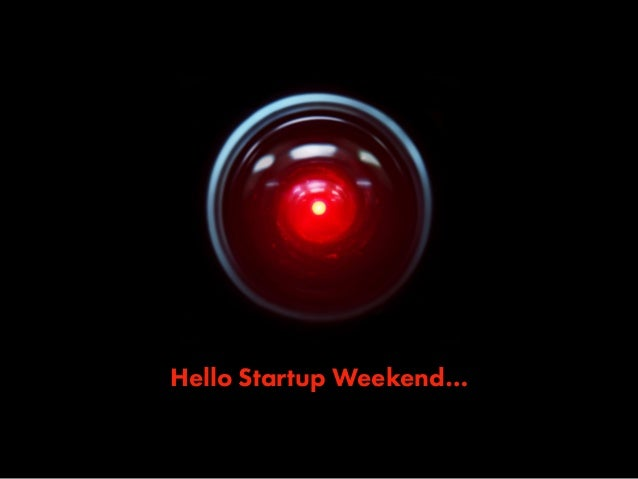 Hello Startup Weekend…
