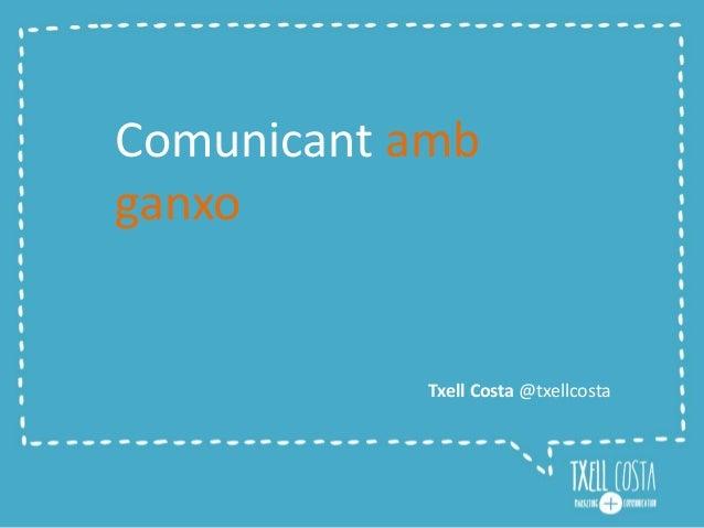 Comunicant amb ganxo Txell Costa @txellcosta