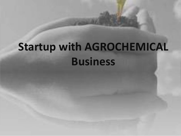 Startup with AGROCHEMICAL Business