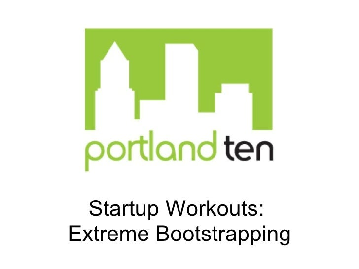 Startup Workouts: Extreme Bootstrapping