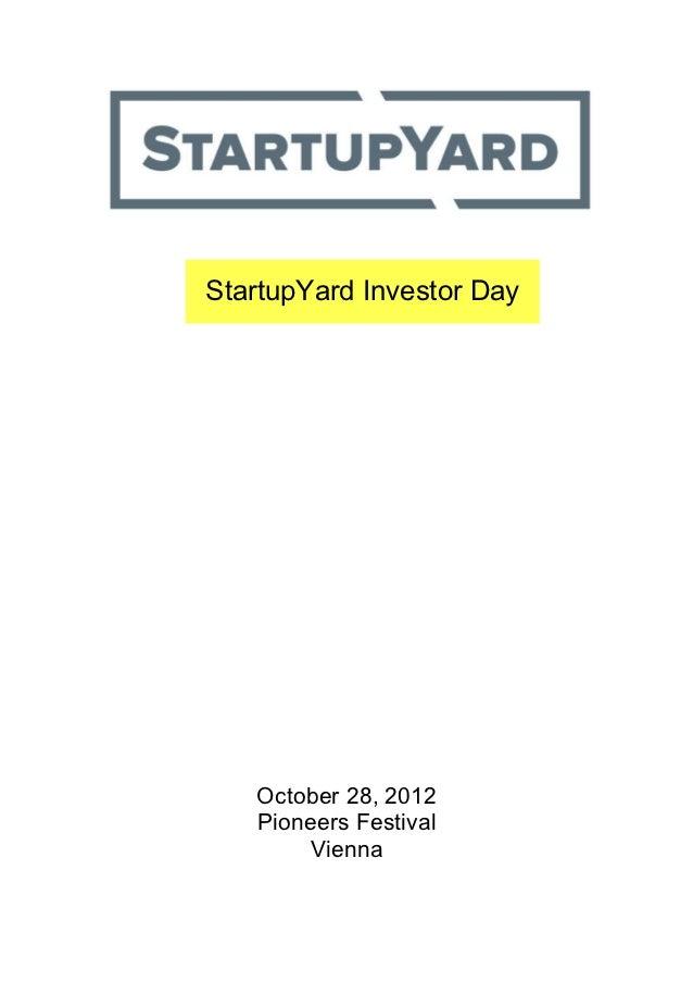 StartupYard Investor Day   October 28, 2012   Pioneers Festival       Vienna