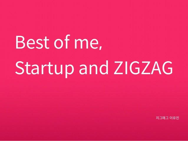 Best of me, Startup and ZIGZAG 지그재그 이유진