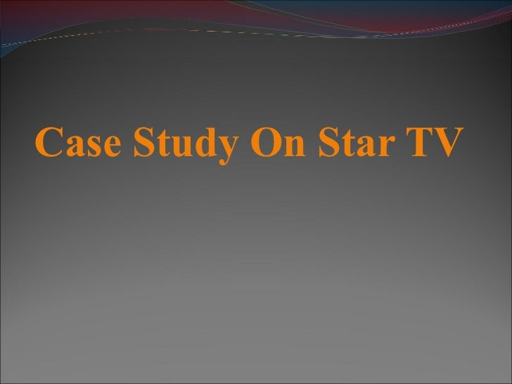 Case Study On Star TV
