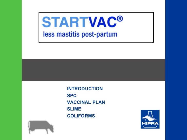 START VAC ® INTRODUCTION SPC VACCINAL PLAN SLIME COLIFORMS