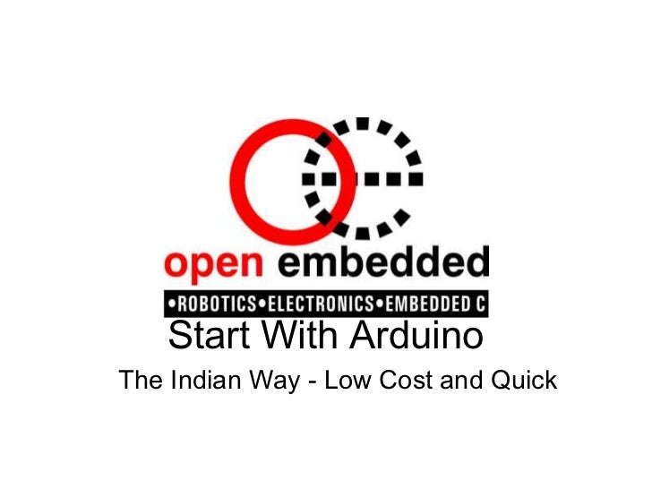 Start With ArduinoThe Indian Way - Low Cost and Quick
