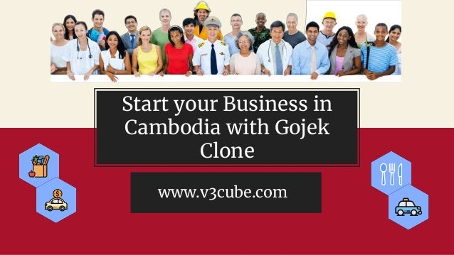 Start your Business in Cambodia with Gojek Clone www.v3cube.com