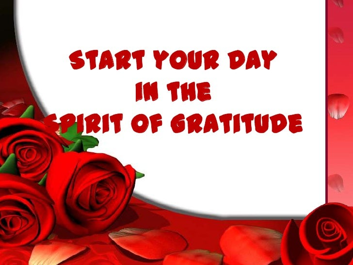 Start your Day       in theSpirit of Gratitude