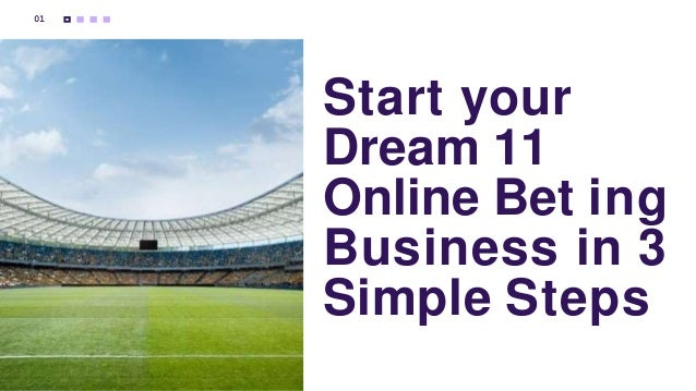 Start your Dream 11 Online Bet ing Business in 3 Simple Steps 01