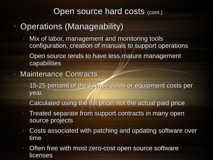 Open source hard costs             (cont.)  ●   Operations (Manageability)     ●   Mix of labor, management and monitoring...