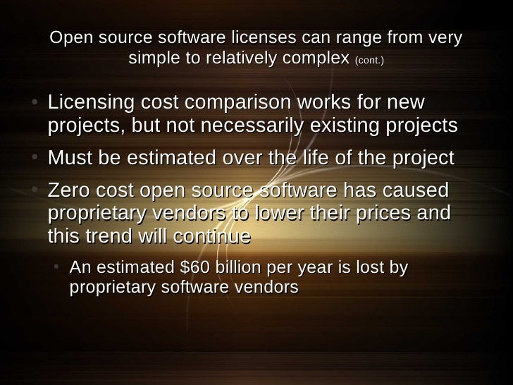 Open source software licenses can range from very             simple to relatively complex (cont.)  ●   Licensing cost com...