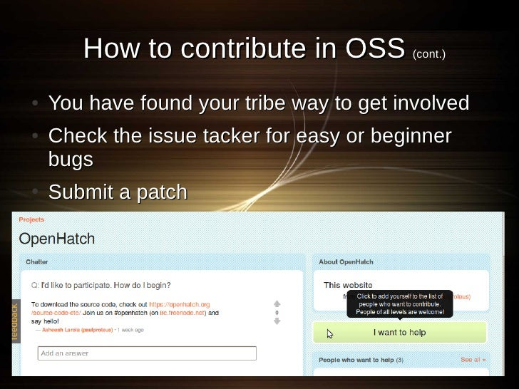 How to contribute in OSS (cont.) ●   You have found your tribe way to get involved ●   Check the issue tacker for easy or ...
