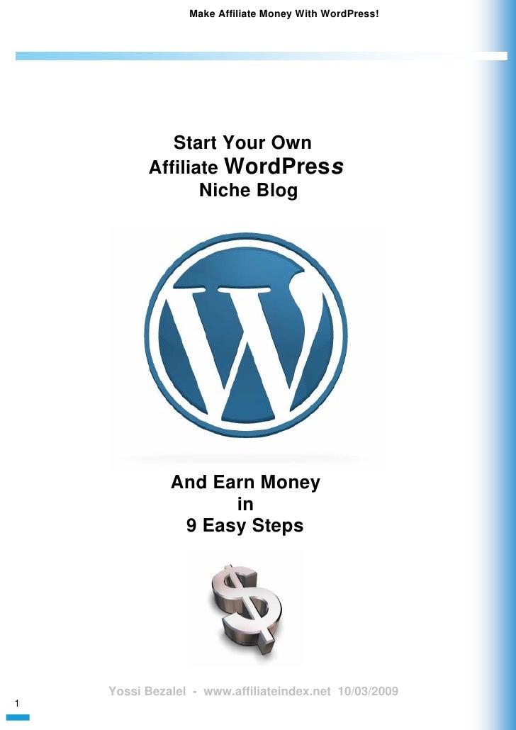 Make Affiliate Money With WordPress!                  Start Your Own           Affiliate WordPress                  Niche ...
