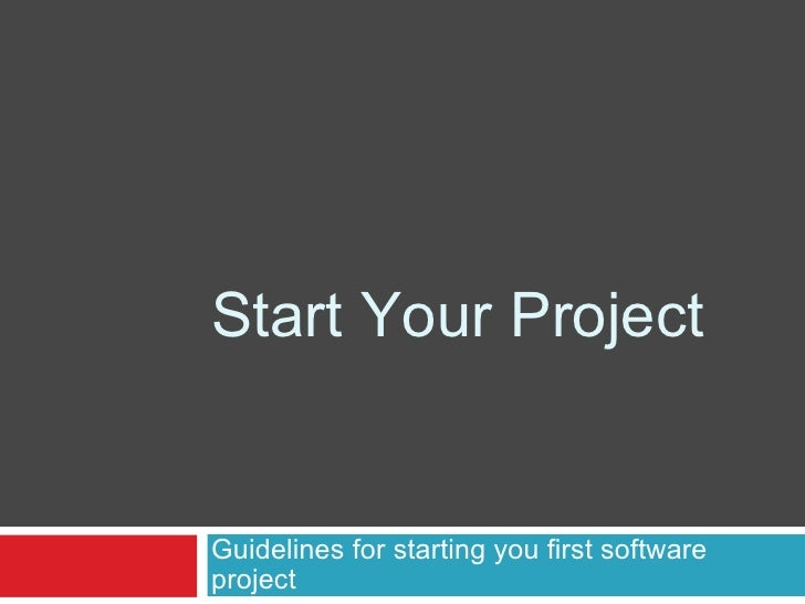 Start Your Project Guidelines for starting you first software project