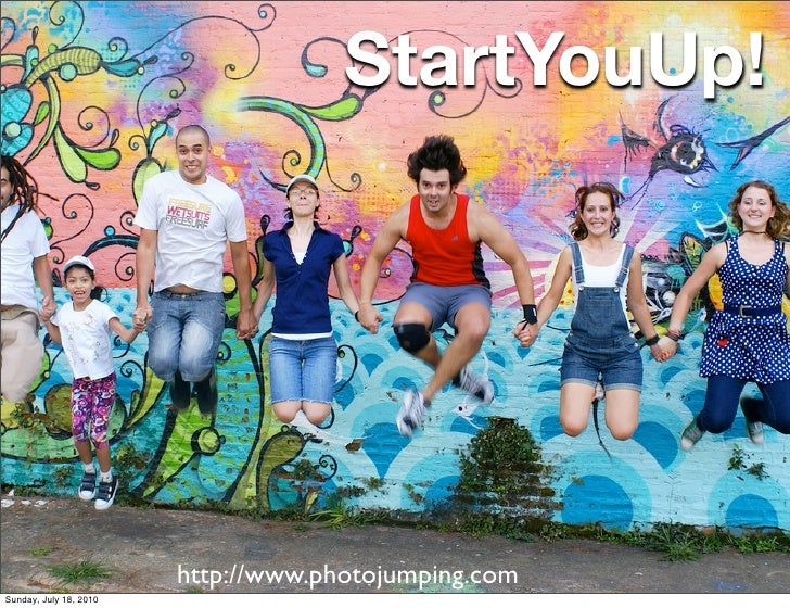StartYouUp!        http://www.photojumping.com Saturday, August 14, 2010