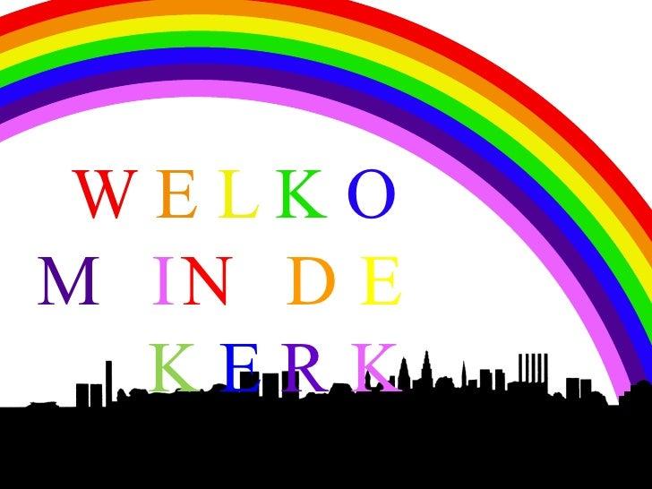 WE LK O M IN D E   KERK