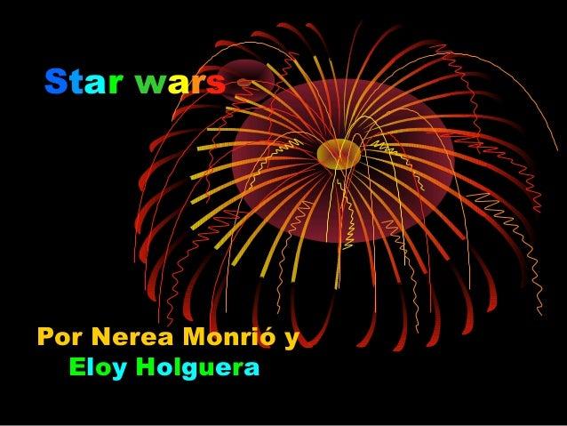 Star wars  Por Nerea Monrió y Eloy Holguera