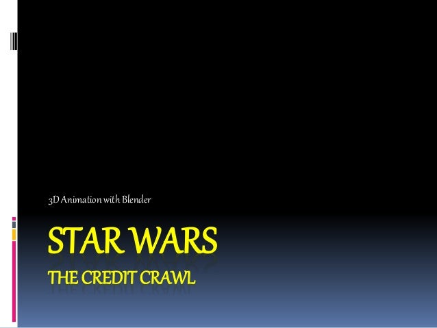 STAR WARS THE CREDITCRAWL 3D Animation with Blender