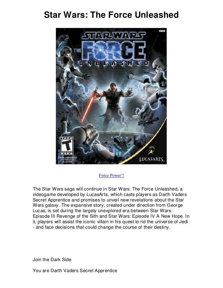 Star Wars: The Force Unleashed                                        Force Power!!   The Star Wars saga will continue in ...
