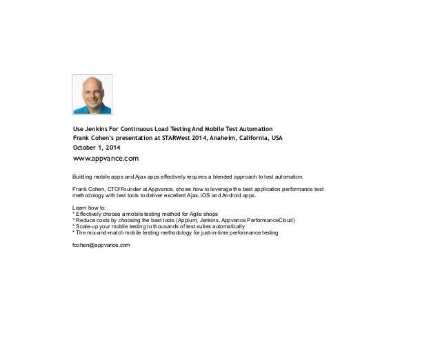 Use Jenkins For Continuous Load Testing And Mobile Test Automation  Frank Cohen's presentation at STARWest 2014, Anaheim, ...