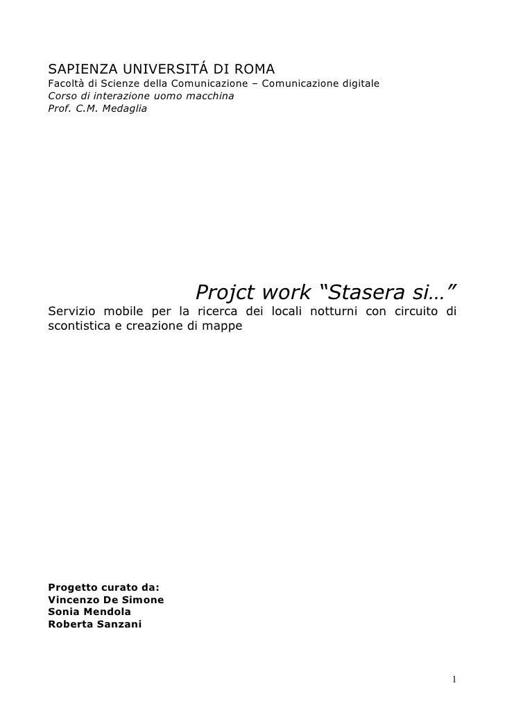 SAPIENZA UNIVERSITÁ DI ROMA Facoltà di Scienze della Comunicazione – Comunicazione digitale Corso di interazione uomo macc...