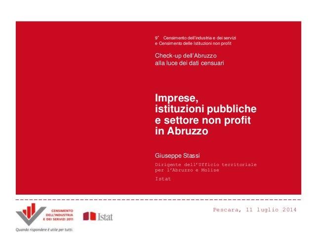 Pescara, 11 luglio 2014 Principali innovazioni e risultati del Censimento Censimento dell'industria e dei servizi 2011 AND...
