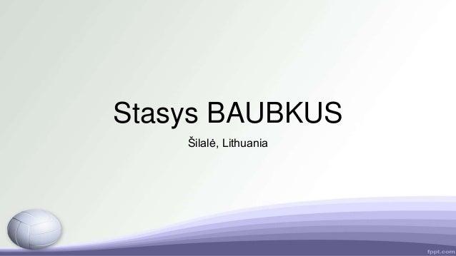 Stasys BAUBKUS Šilalė, Lithuania
