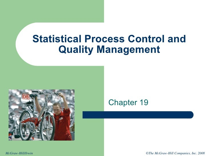 operational management statistical quality control and Managers use statistical process control (spc) to evaluate the output of a  process to  twenty samples of n = 8 have been taken from a cleaning  operations.