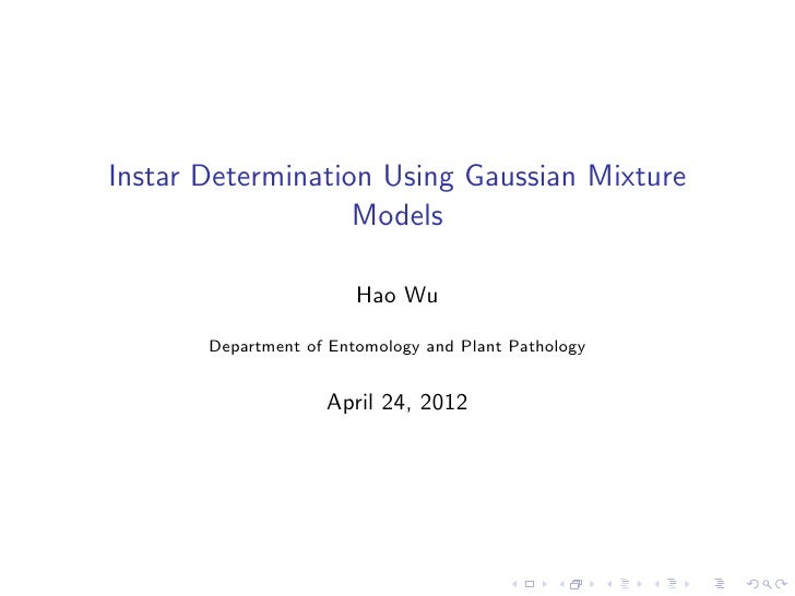 Instar Determination Using Gaussian Mixture                   Models                        Hao Wu       Department of Ent...