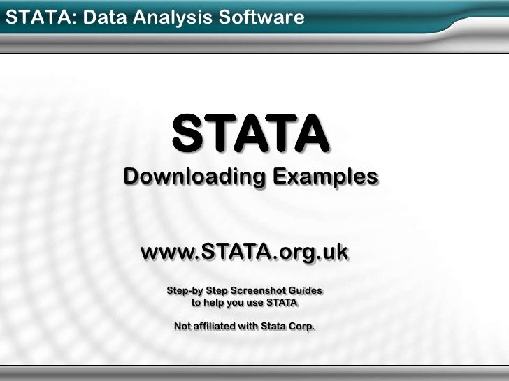 STATA: Data Analysis Software               STATA           Downloading Examples             www.STATA.org.uk             ...