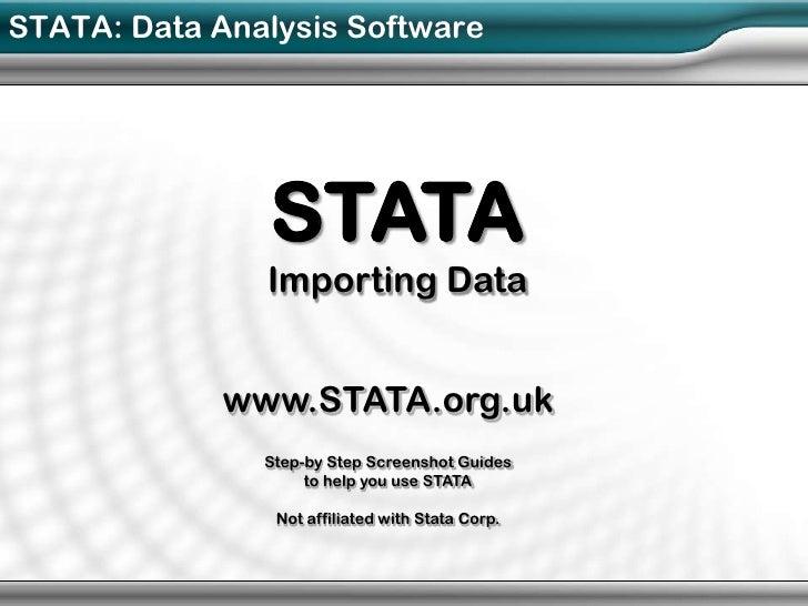 STATA: Data Analysis Software               STATA               Importing Data             www.STATA.org.uk               ...