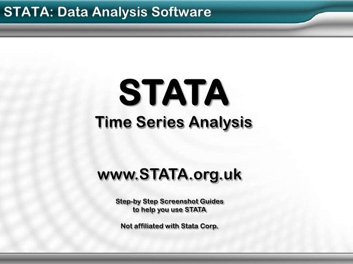 STATA: Data Analysis Software               STATA            Time Series Analysis             www.STATA.org.uk            ...