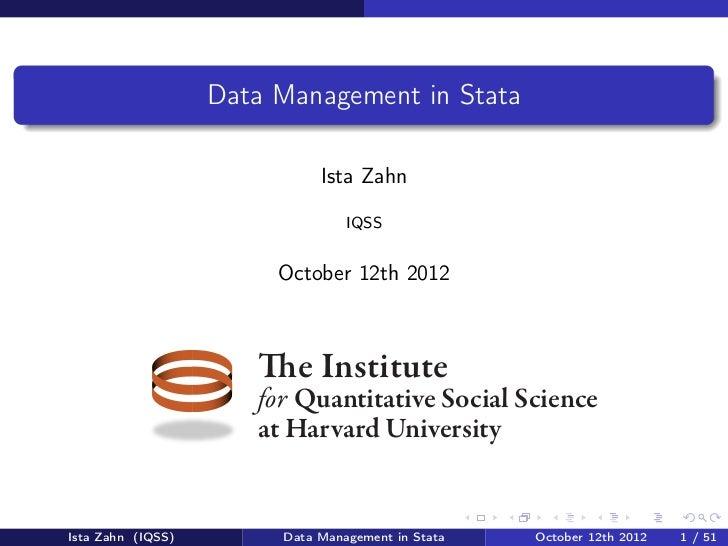 Data Management in Stata                             Ista Zahn                                 IQSS                       ...