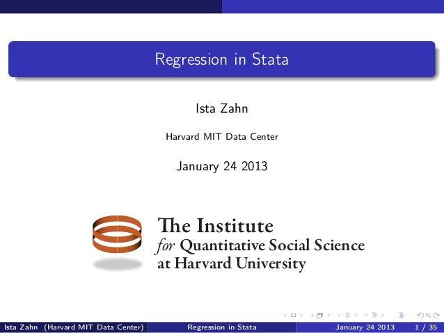 Regression in Stata                                             Ista Zahn                                       Harvard MI...