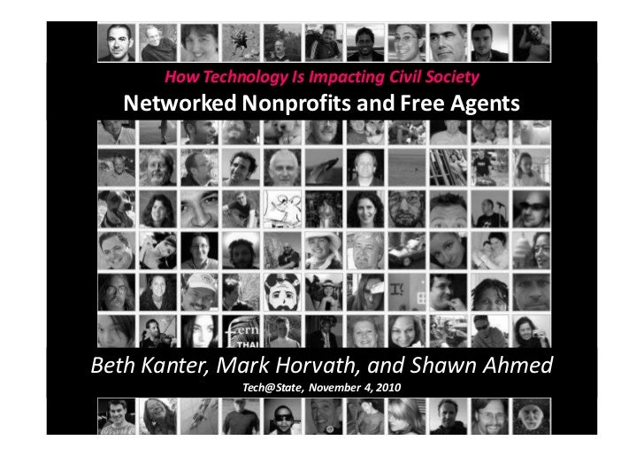 How Technology Is Impacting Civil Society   Networked Nonprofits and Free Agents     Beth Kanter, Mark Horvath, and Shawn ...