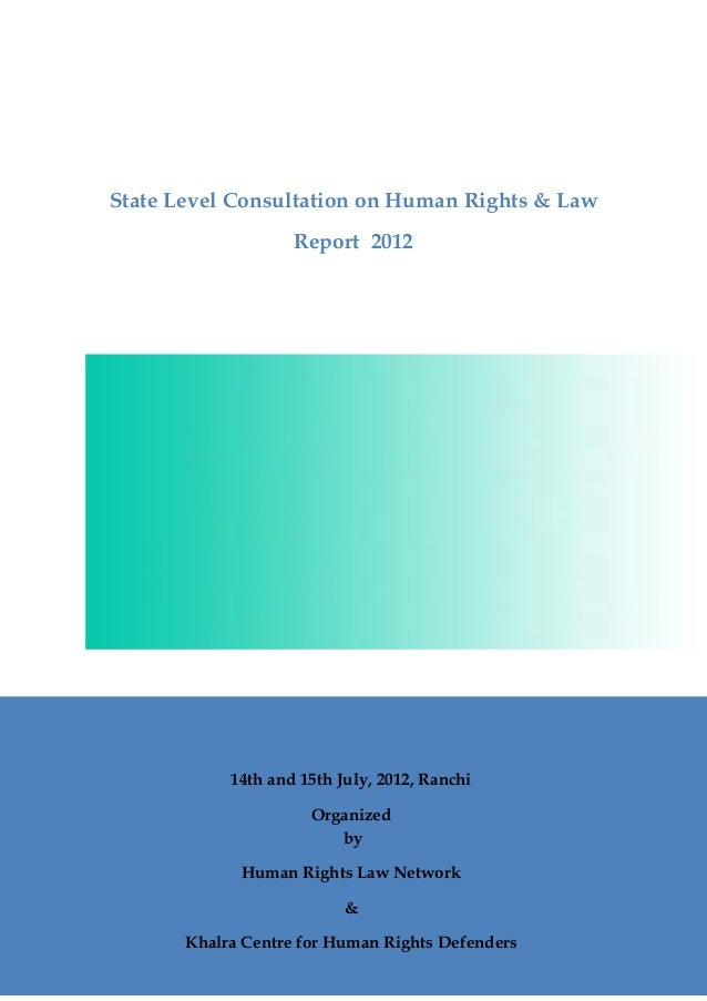 State Level Consultation on Human Rights & Law                        Report 2012                14th and 15th July, 2012,...