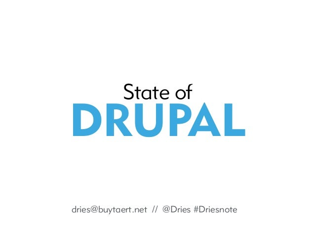 dries@buytaert.net // @Dries #Driesnote State of 
