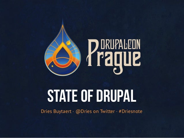 Dries Buytaert · @Dries on Twitter · #Driesnote STATE OF DRUPAL