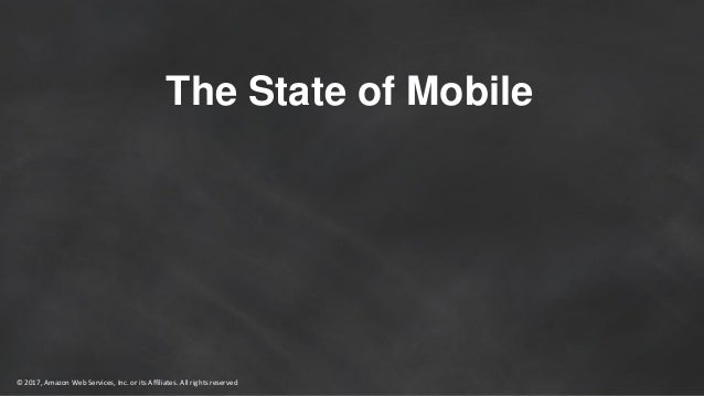 State of Mobile and Modern App Development on AWS