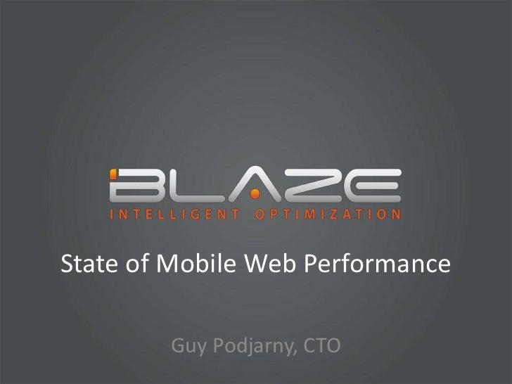 State of Mobile Web Performance<br />Guy Podjarny, CTO<br />