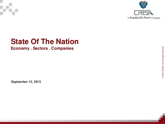 ©2013CRISILLtd.Allrightsreserved. State Of The Nation Economy . Sectors . Companies September 13, 2013 1