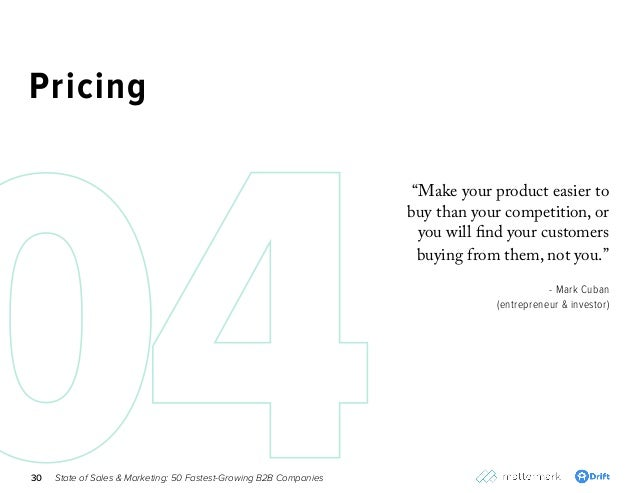 "State of Sales & Marketing: 50 Fastest-Growing B2B Companies30 Pricing ""Make your product easier to buy than your competit..."