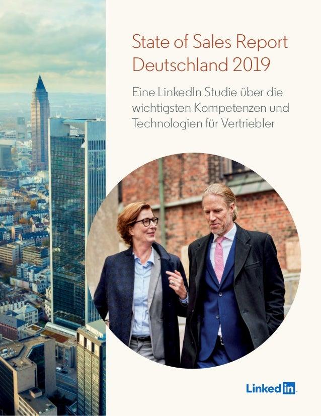 State of Sales Report Deutschland 2019 Eine LinkedIn Studie über die wichtigsten Kompetenzen und Technologien für Vertrieb...