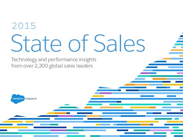 State of Sales 2015 Technology and performance insights from over 2,300 global sales leaders research